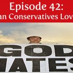 Episode 42 | Christian Conservatives Love Satan