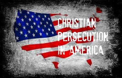 Persecuted Christians in America